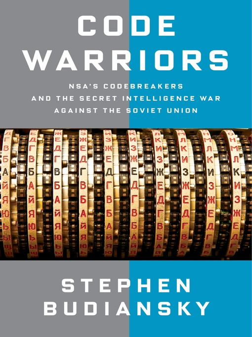 Title details for Code Warriors by Stephen Budiansky - Available