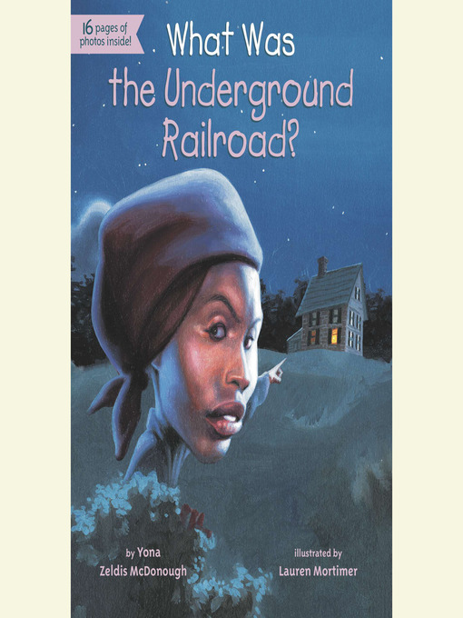 Title details for What Was the Underground Railroad? by Yona Zeldis McDonough - Wait list