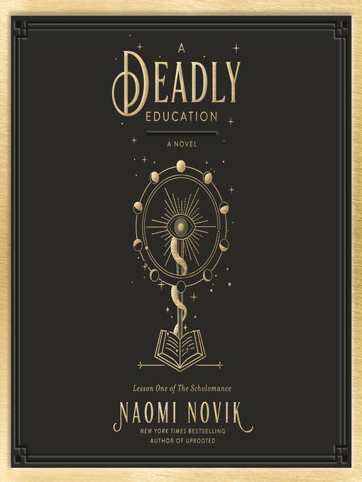 Title details for A Deadly Education by Naomi Novik - Wait list