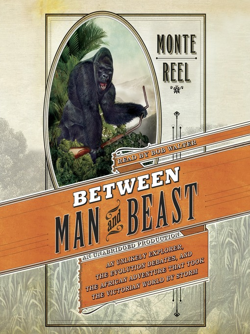 Title details for Between Man and Beast by Monte Reel - Available