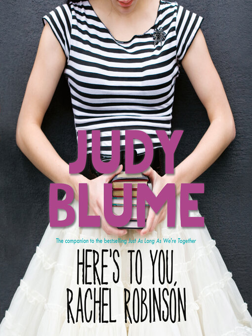Title details for Here's to You, Rachel Robinson by Judy Blume - Available