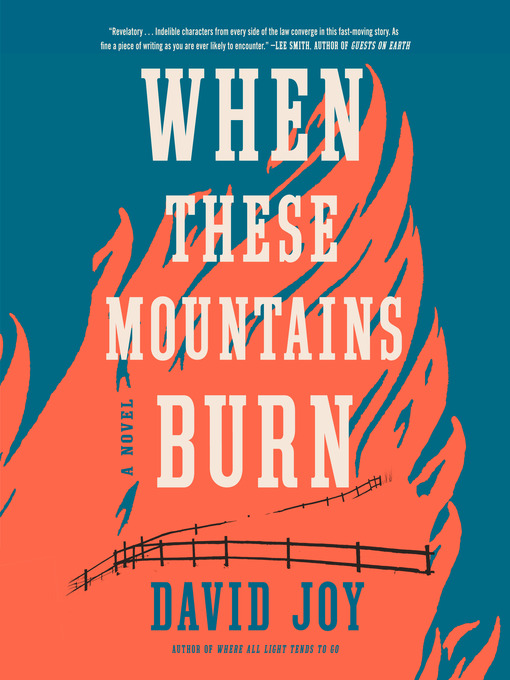 Title details for When These Mountains Burn by David Joy - Wait list