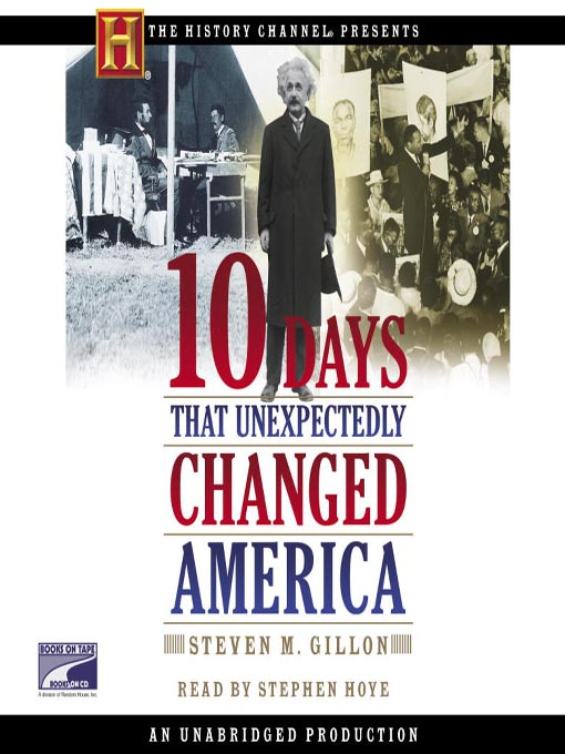 Title details for 10 Days That Unexpectedly Changed America by Steven M. Gillon - Available