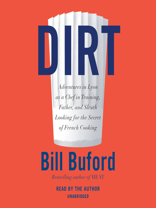 Title details for Dirt by Bill Buford - Wait list