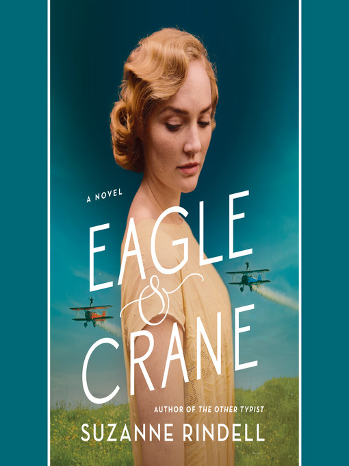 Title details for Eagle & Crane by Suzanne Rindell - Wait list