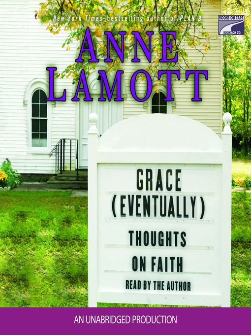 Title details for Grace (Eventually) by Anne Lamott - Wait list