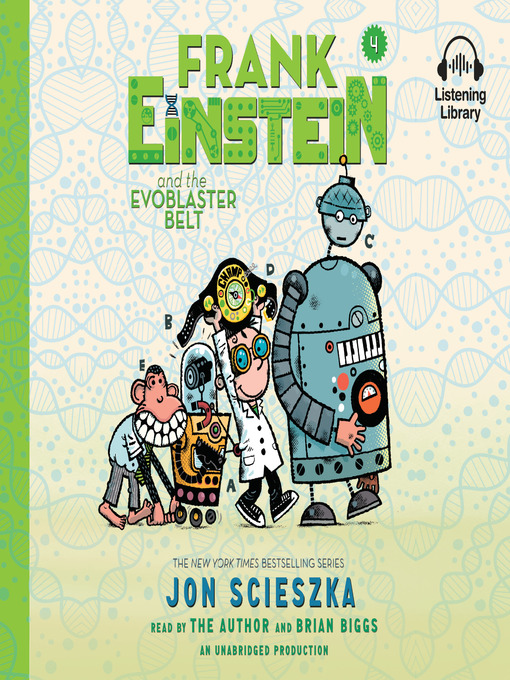 Title details for Frank Einstein and the EvoBlaster Belt by Jon Scieszka - Wait list