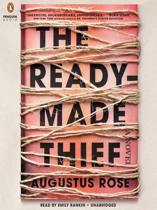 Title details for The Readymade Thief by Augustus Rose - Available