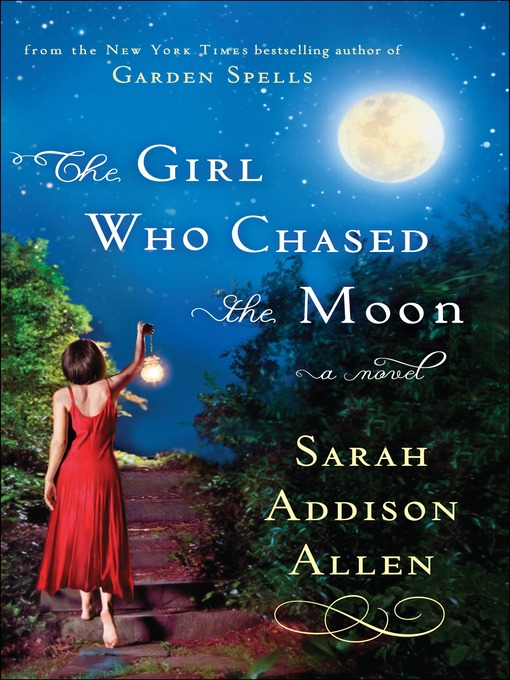 Title details for The Girl Who Chased the Moon by Sarah Addison Allen - Wait list