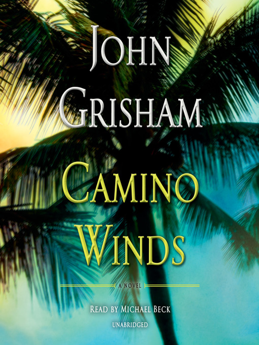 Title details for Camino Winds by John Grisham - Available