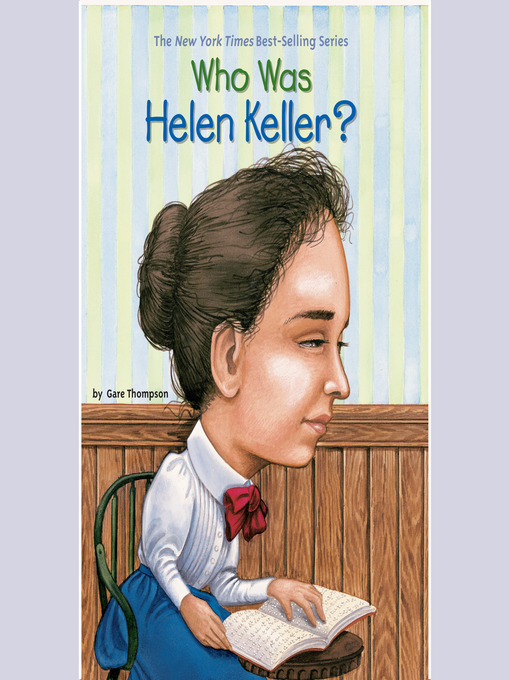 Title details for Who Was Helen Keller? by Gare Thompson - Available