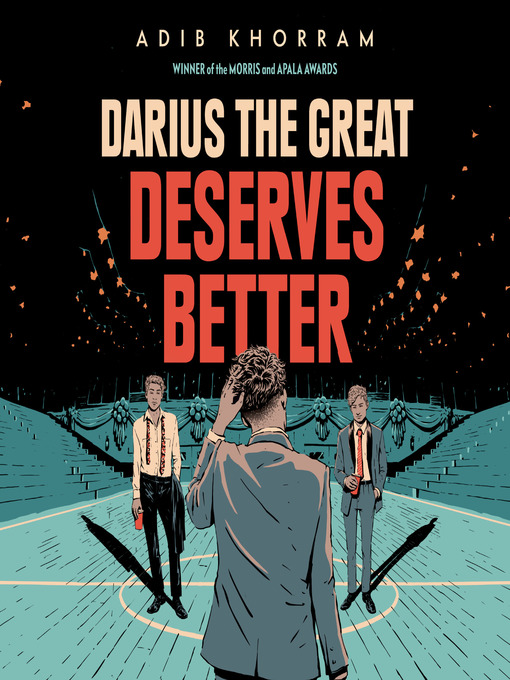 Title details for Darius the Great Deserves Better by Adib Khorram - Available