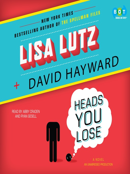 Title details for Heads You Lose by Lisa Lutz - Available