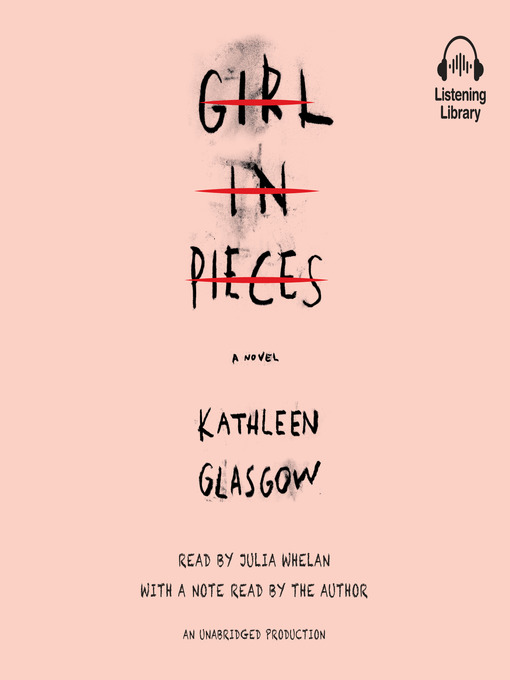 Title details for Girl in Pieces by Kathleen Glasgow - Wait list