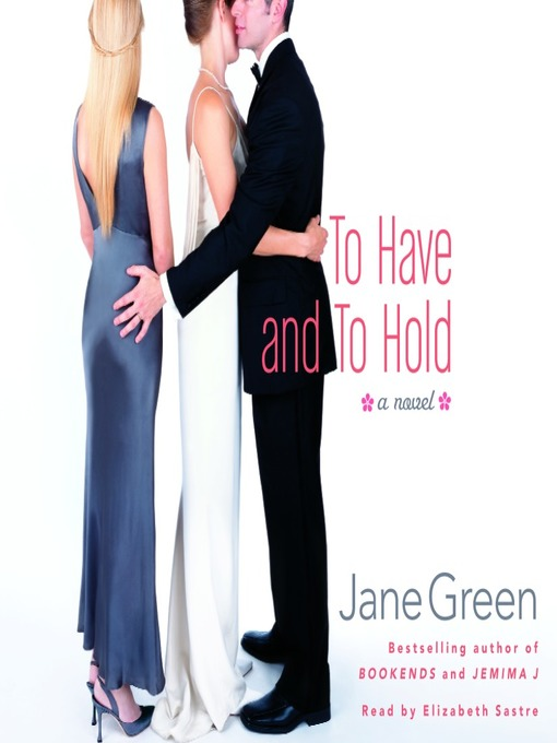 Title details for To Have and To Hold by Jane Green - Available