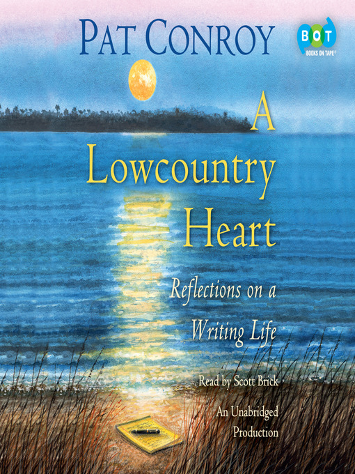 Title details for A Lowcountry Heart by Pat Conroy - Available