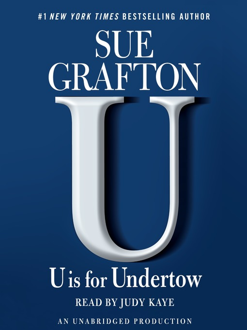 Title details for U Is For Undertow by Sue Grafton - Available