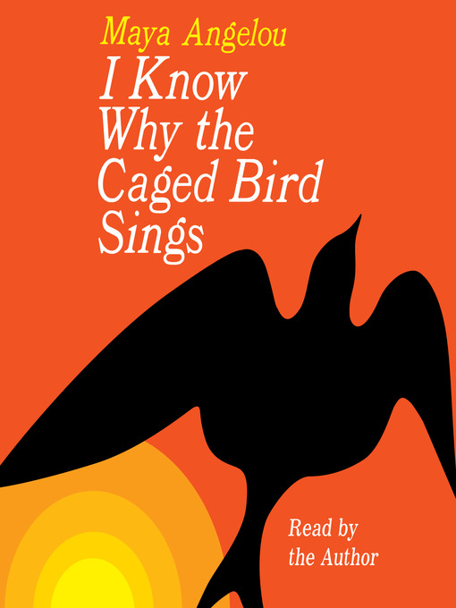 Title details for I Know Why the Caged Bird Sings by Maya Angelou - Available