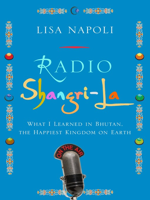 Title details for Radio Shangri-La by Lisa Napoli - Available