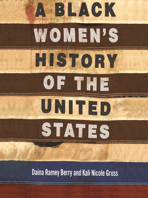 Title details for A Black Women's History of the United States by Daina Ramey Berry - Available
