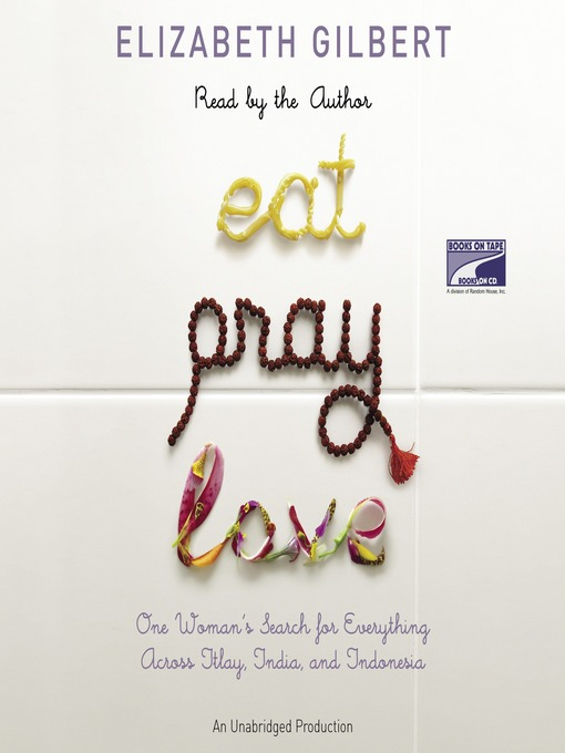 Title details for Eat, Pray, Love by Elizabeth Gilbert - Wait list