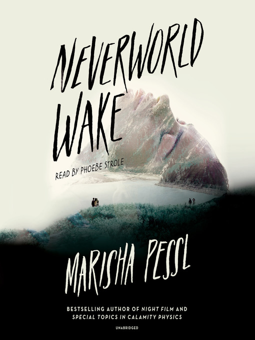 Title details for Neverworld Wake by Marisha Pessl - Available