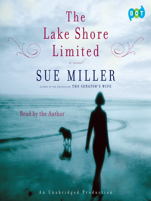 Title details for The Lake Shore Limited by Sue Miller - Available