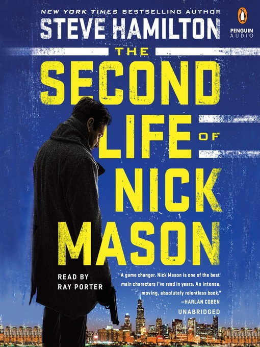 Title details for The Second Life of Nick Mason by Steve Hamilton - Available