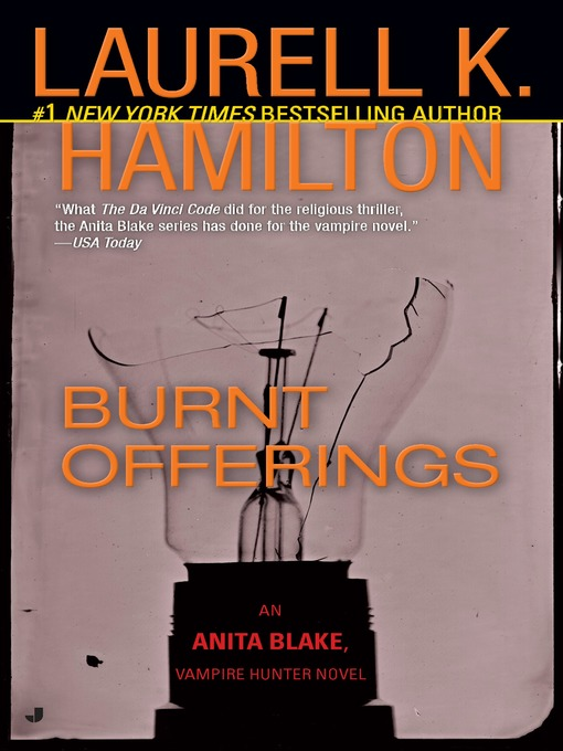Title details for Burnt Offerings by Laurell K. Hamilton - Available