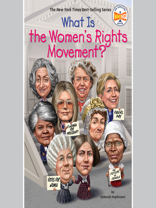 Title details for What is the Women's Rights Movement? by Deborah Hopkinson - Available