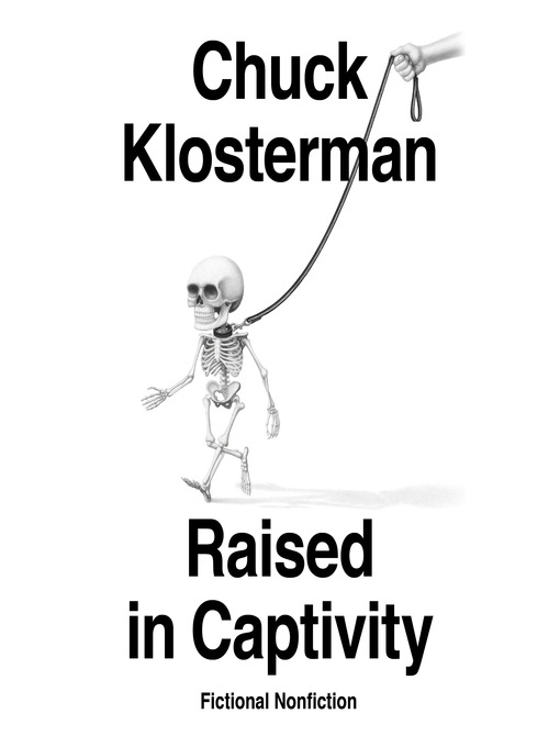 Title details for Raised in Captivity by Chuck Klosterman - Available