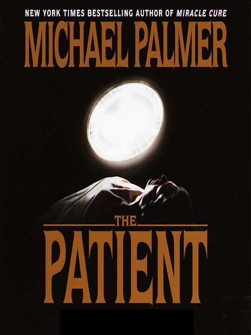 Title details for The Patient by Michael Palmer - Available