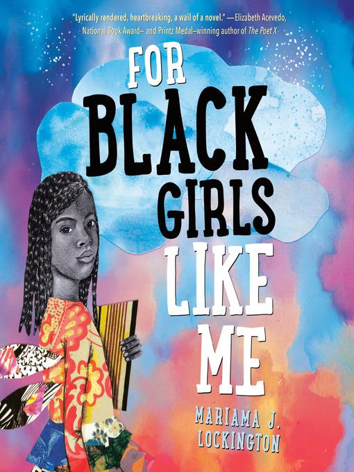 Title details for For Black Girls Like Me by Mariama Lockington - Wait list
