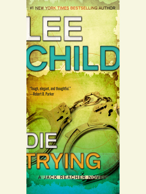Title details for Die Trying by Lee Child - Wait list