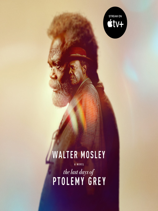 Title details for The Last Days of Ptolemy Grey by Walter Mosley - Wait list