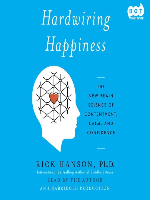 Title details for Hardwiring Happiness by Rick Hanson - Available