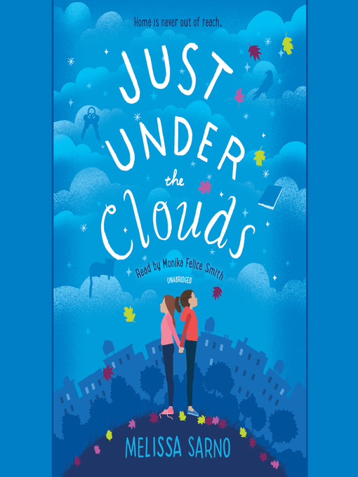 Title details for Just Under the Clouds by Melissa Sarno - Available