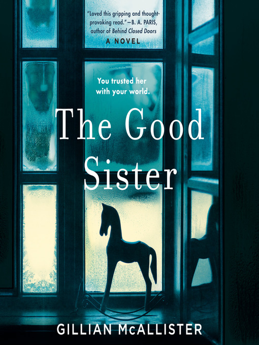 Title details for The Good Sister by Gillian McAllister - Available