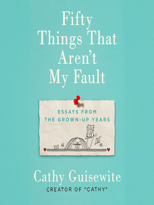 Title details for Fifty Things That Aren't My Fault by Cathy Guisewite - Wait list
