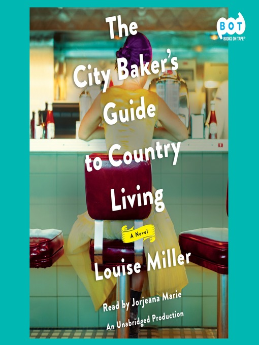 Title details for The City Baker's Guide to Country Living by Louise Miller - Wait list