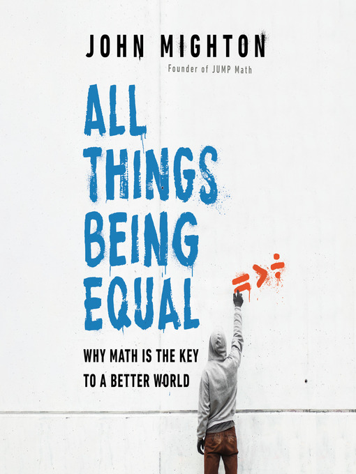 Title details for All Things Being Equal by John Mighton - Wait list