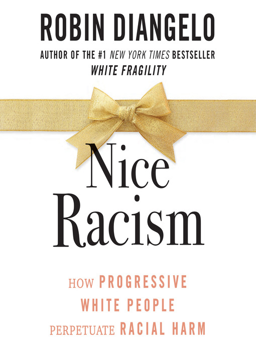 Title details for Nice Racism by Robin DiAngelo - Wait list