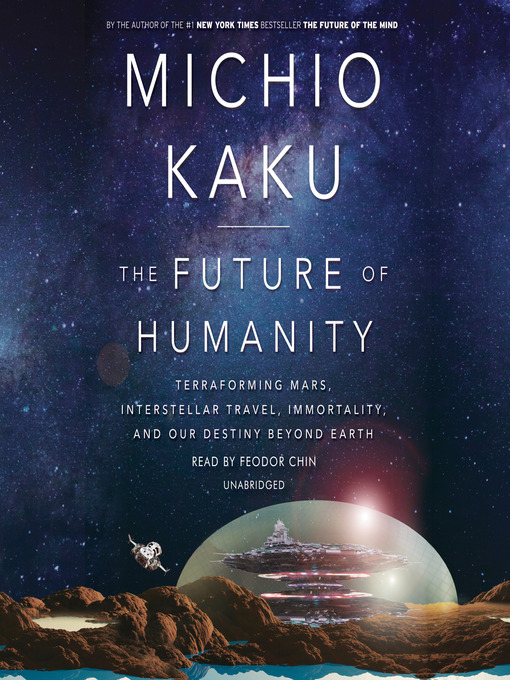 Title details for The Future of Humanity by Michio Kaku - Wait list