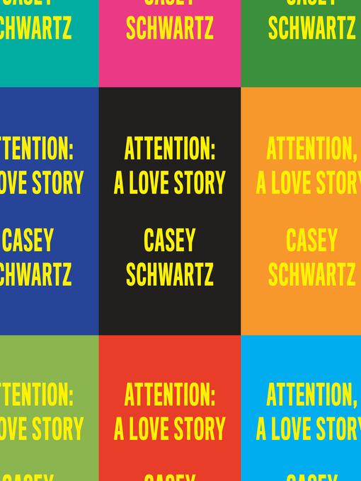 Title details for Attention by Casey Schwartz - Wait list