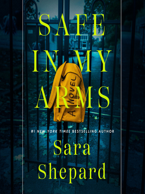 Title details for Safe in My Arms by Sara Shepard - Available