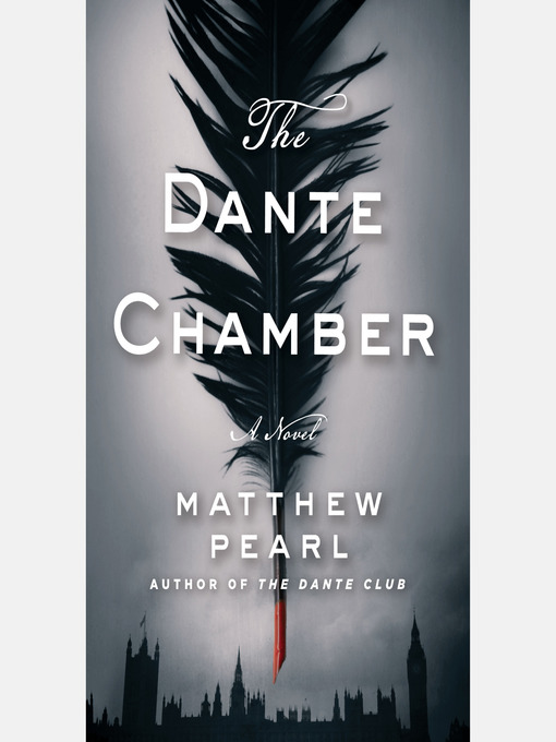 Title details for The Dante Chamber by Matthew Pearl - Available