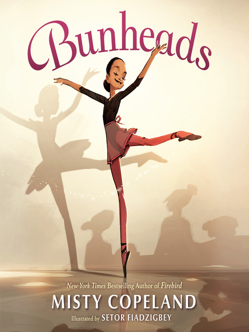 Title details for Bunheads by Misty Copeland - Available