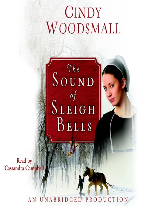 Title details for The Sound of Sleigh Bells by Cindy Woodsmall - Available