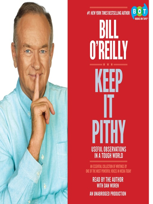 Title details for Keep It Pithy by Bill O'Reilly - Available