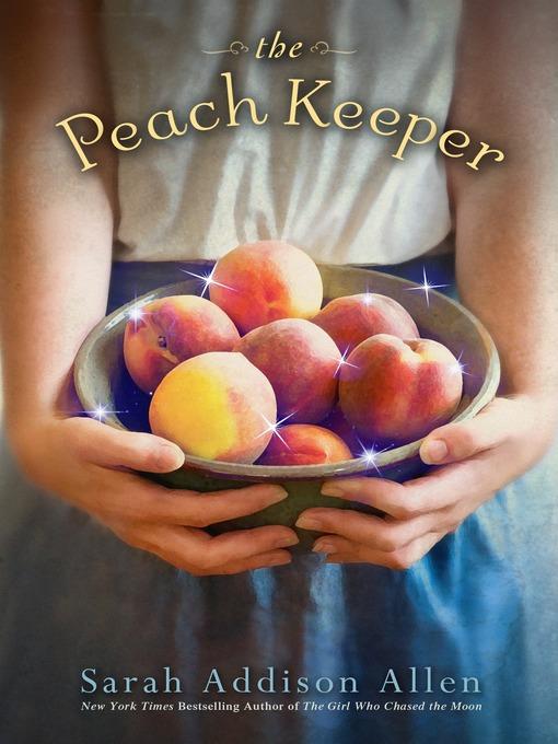 Title details for The Peach Keeper by Sarah Addison Allen - Wait list